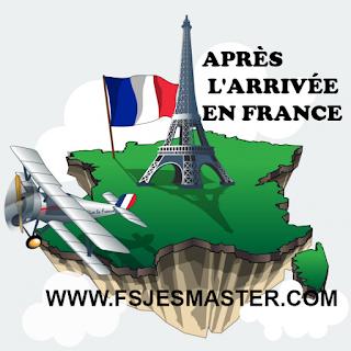 Que dois-je faire après mon arrivée en France ?