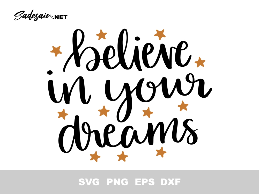 Believe in Your Dreams SVG Cut File
