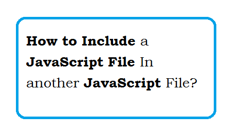 How to Include a JavaScript file in another JavaScript file?