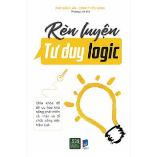 Rèn Luyện Tư Duy Logic - Chìa Khóa Phát Triển Khả Năng Cá Nhân Và Tổ Chức Công Việc Hiệu Quả ebook PDF-EPUB-AWZ3-PRC-MOBI