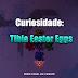 Curiosidade: Tibia Easter Eggs