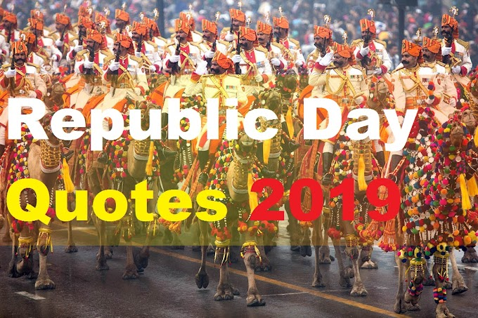 26 January 2019 Happy Republic Day Quotes