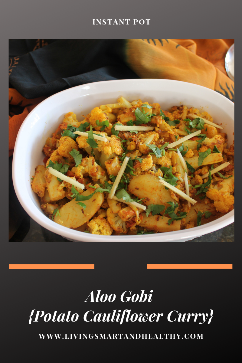 Potato Cauliflower Curry / Aloo Gobi - Instant Pot, Pressure Cooker
