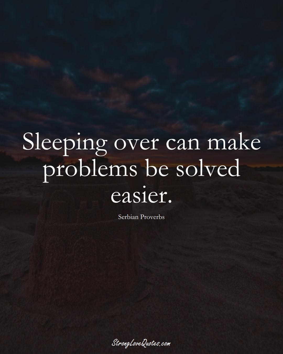 Sleeping over can make problems be solved easier. (Serbian Sayings);  #EuropeanSayings