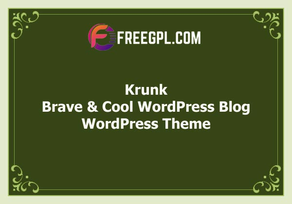 Krunk – Brave & Cool WordPress Blog Theme Free Download