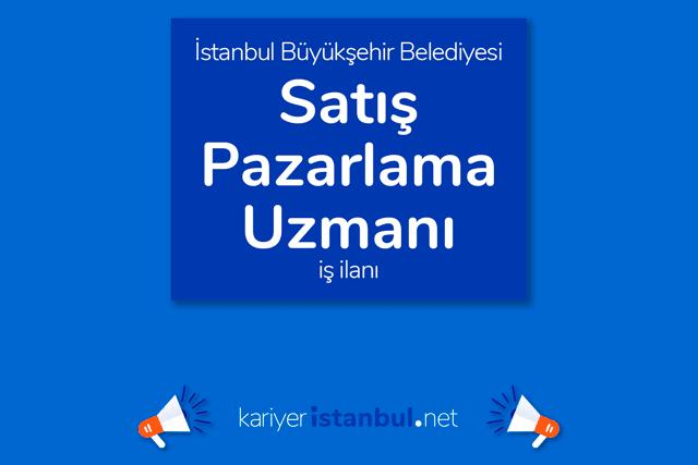 İstanbul Büyükşehir Belediyesi iştiraki İSTON AŞ, satış pazarlama uzmanı alacak. Detaylar kariyeristanbul.net'te!
