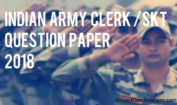 Indian Army Clerk Question Paper 2018: Download PDF