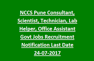 NCCS Pune Consultant, Scientist, Technician, Lab Helper, Office Assistant Govt Jobs Recruitment Notification Last Date 24-07-2017
