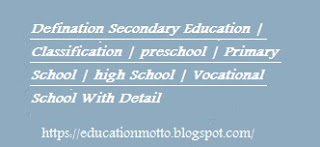 Definition of Secondary Education, Classification, Preschool Education, Primary Education, High School, Vocational Education, Secondary Education Career,