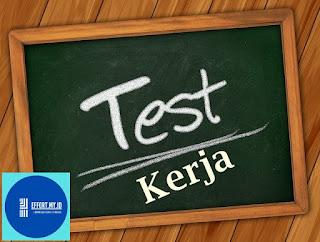 Ini Beberapa Test Untuk Proses Masuk Kerja