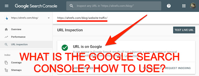 What is the Google Search Console? How to use?