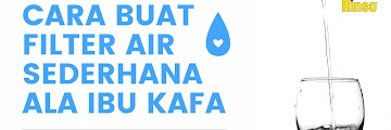 Cara Buat Filter Air Sederhana Metode Aerasi ala Ibu Kafa