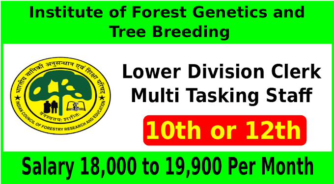 Institute of Forest Genetics and Tree Breeding Recruitment for Lower Division Clerk and Multi Tasking Staff