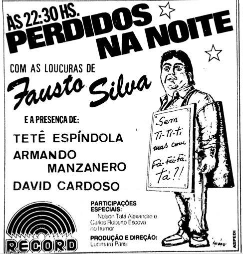 Propaganda antiga do programa Perdidos na Noite apresentado por Fausto Silva em 1985