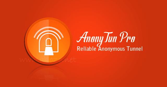تحميل تطبيق AnonyTun v11 Pro.apk لفتح المواقع المححوبة الاصدار المدفوع للاندرويد