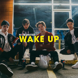 Wake Up – Now United Mp3