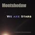 Montshodaw - We Are Stars