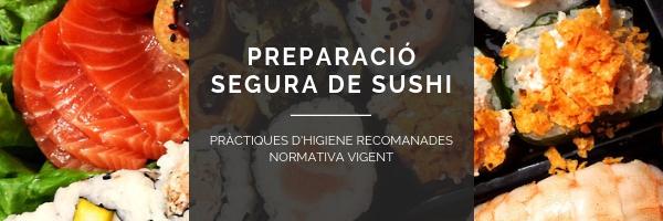 El sushi està de moda i la seguretat alimentària a l'orde del dia! Si ets un restaurant que fa preparacions en cru tipus sushi no badis amb el control