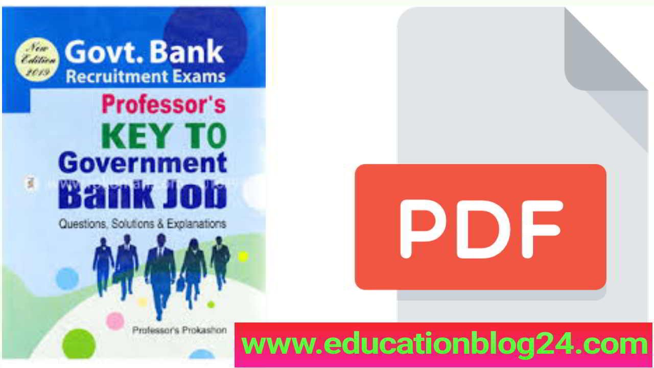 প্রফেসর'স কি টু গর্ভনমেন্ট ব্যাংক জব |Professors Key To Government Bank Job pdf | প্রফেসর ব্যাংক নিয়োগ বই pdf Download