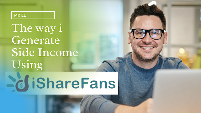 The way i Generate Side Income Using iShareFans