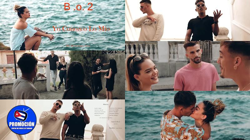 B.o.2 - ¨Yo conozco lo mío¨ - Videoclip - Director: David López Cruz. Portal Del Vídeo Clip Cubano. Música cubana. Reguetón. Cuba.