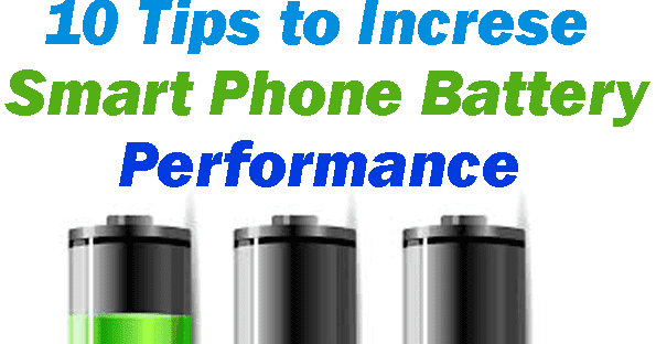 10 Tips to Make Your Smart Phone Battery Last Longer