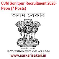 CJM Sonitpur Recruitment 2020- Peon (7 Posts)