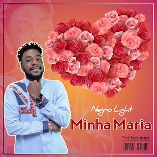 Negro Light - Minha Maria ( 2019 ) [DOWNLOAD]