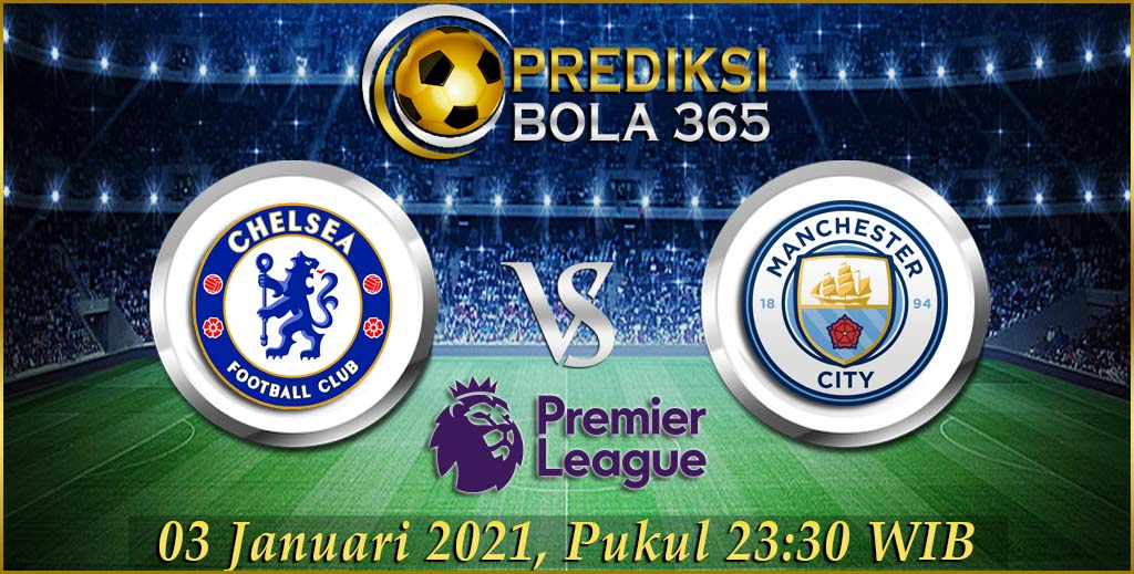 Prediksi Bola Chelsea Vs Manchester City Premier League 03 Januari 2021