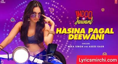 Hasina Pagal Deewani हसीना पागल दीवानी Song Lyrics   Indoo Ki Jawani   Bollywood Hindi Song 2020