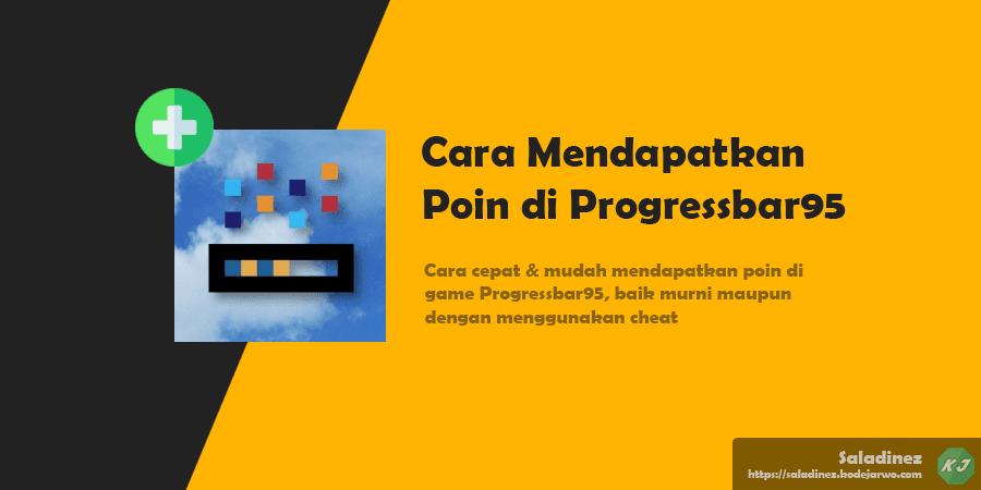 Cara Cepat Mendapatkan Poin Upgrade di Progressbar95