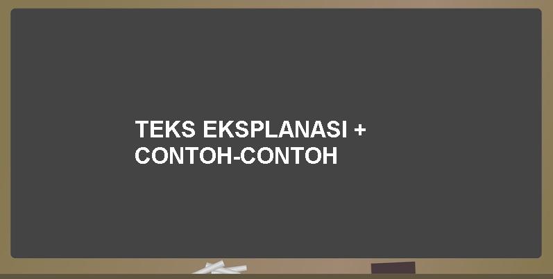 20 Contoh Teks Eksplanasi Singkat dan Terbaru 2018 ...