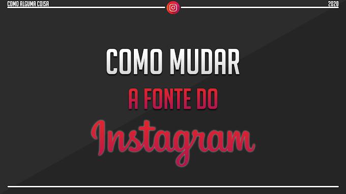 Como mudar a fonte do Instagram: perfil, stories e publicações