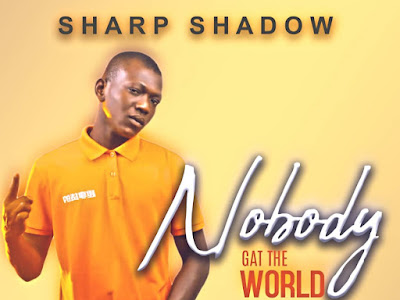 Download Mp3: Sharp Shadow Nobody Gat The World