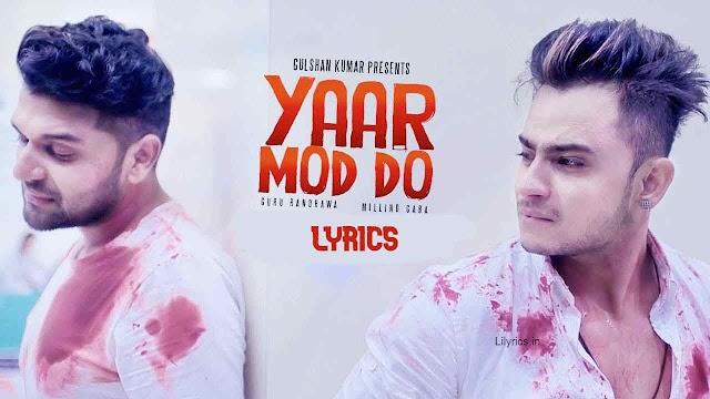 Yaar Mod Do Lyrics In Hindi - Guru x Millind