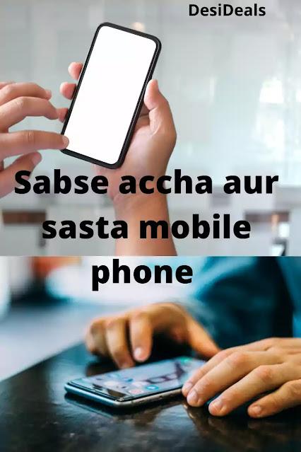 Sabse accha aur sasta mobile phone kaun sa hai?
