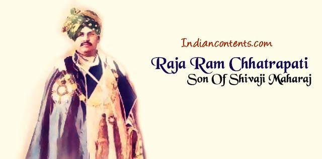 Rajaram Raje Bhosale was the younger son of Maratha king Shivaji.