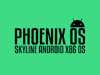 Phoenix OS Skyline v1.0 Android x86 OS For Low Ended PC