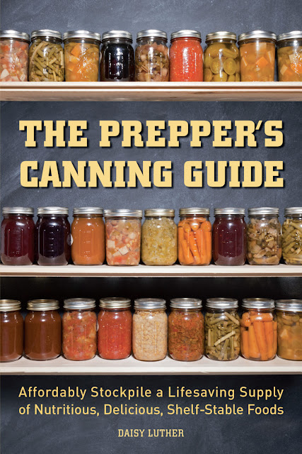 The Prepper's Canning Guide, a guide to stocking a deep pantry with healthy and delicious foods you've canned yourself.