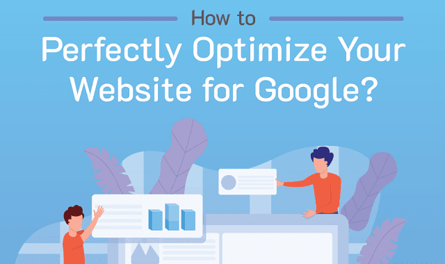 How to Perfectly Optimize Your Website for Google?