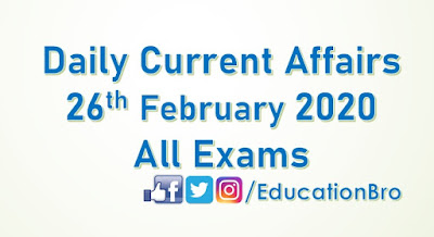 Daily Current Affairs 26th February 2020 For All Government Examinations