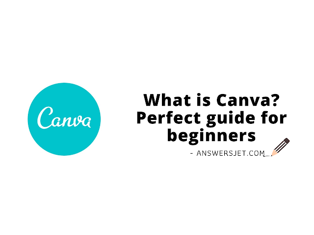 What is canva? Perfect guide to create graphic designs with canva app
