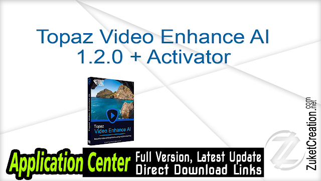 Topaz Video Enhance AI 1.2.0 + Activator