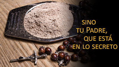 Evangelio según san Mateo (6, 1-6. 16-18): Sino tu Padre, que está en lo secreto
