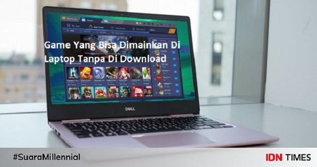 Game Yang Bisa Dimainkan Di Laptop Tanpa Di Download