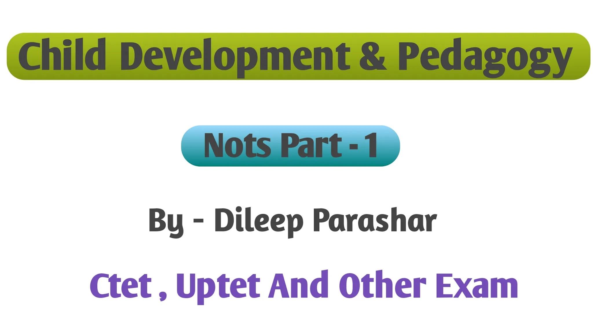 Child Development & Pedagogy Nots Part-1