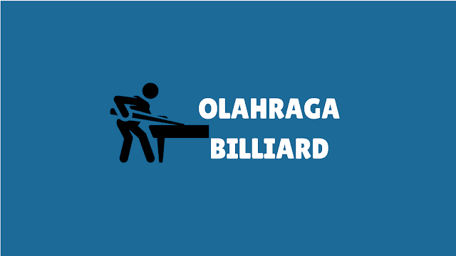 Olahraga Billiard: Sejarah, Teknik, Jenis, Peraturan, Peralatan
