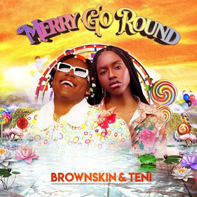 DOWNLOAD MP3: BrownSkin – Merry Go Round ft. Teni