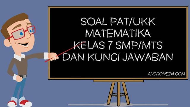 Soal PAT/UKK Matematika Kelas 7 Tahun 2021