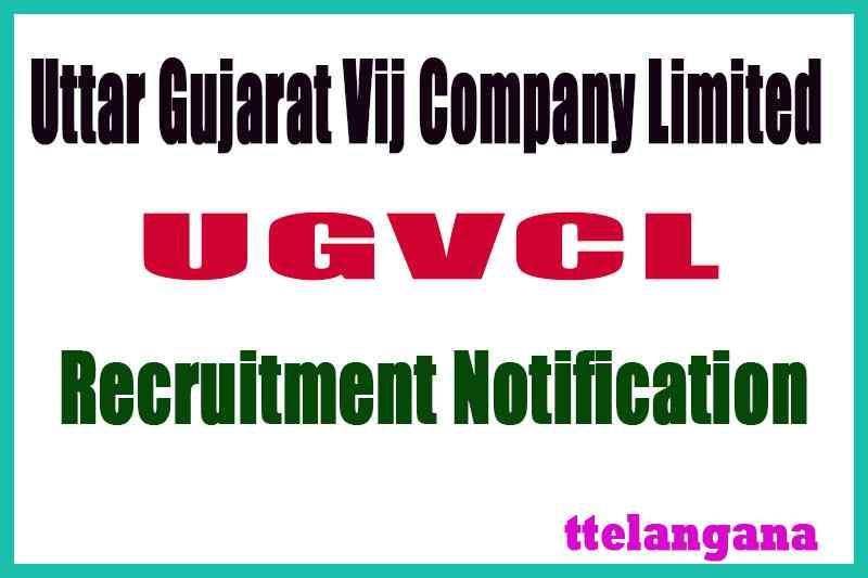 Uttar Gujarat Vij Company Limited UGVCL Recruitment Notification
